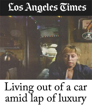 Los Angeles Times - Living out of a car amid lap of luxury